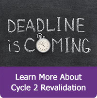Deadline is coming. Learn More About Cycle 2 Revalidation.