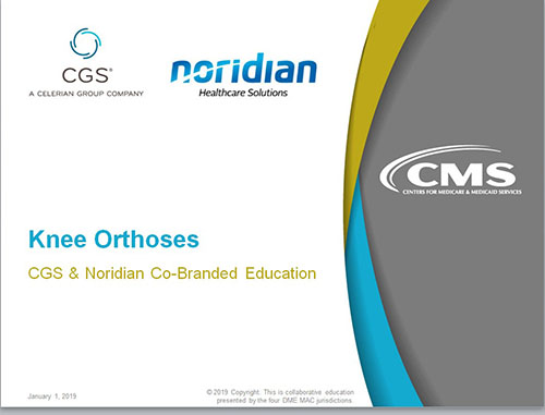 Presentation slide - Knee Orthoses CGS and Noridian Co-Branded Education
