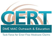 CERT DME MAC Outreach and Education Task Force for Error-Free Medicare Claims